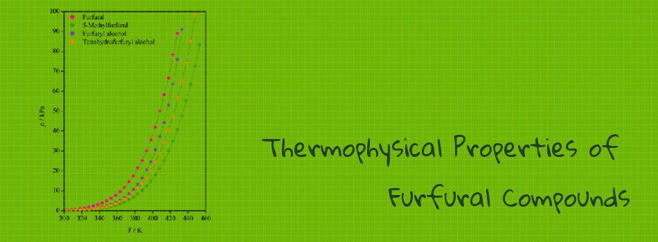 Study: Thermophysical Properties of Furfural Compounds